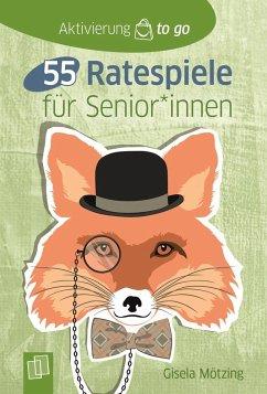 Aktivierung to go 55 Ratespiele für SeniorInnen - Mötzing, Gisela