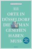 111 Orte in Düsseldorf, die man gesehen haben muss