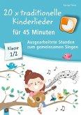 20 x traditionelle Kinderlieder für 45 Minuten - Klasse 1/2