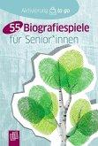 Aktivierung to go: 55 Biografiespiele für Senioren und Seniorinnen