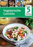 5 Zutaten Vegetarische Küche