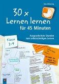 30 x Lernen lernen in 45 Minuten - Klasse 1-4