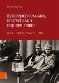 Österreich-Ungarn, Deutschland und der Friede