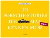 111 Porsche-Stories, die man kennen muss, Band 2