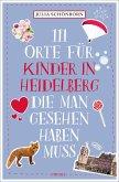 111 Orte für Kinder in Heidelberg, die man gesehen haben muss