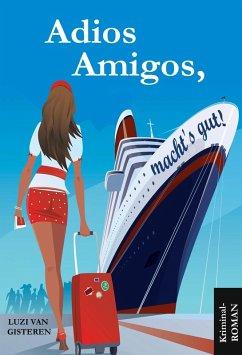 Adios Amigos, macht`s gut!