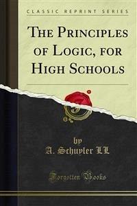 The Principles of Logic, for High Schools (eBook, PDF)