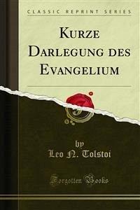 Kurze Darlegung des Evangelium (eBook, PDF)