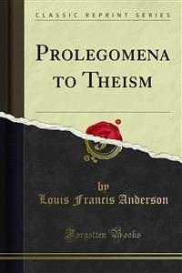 Prolegomena to Theism (eBook, PDF) - Francis Anderson, Louis