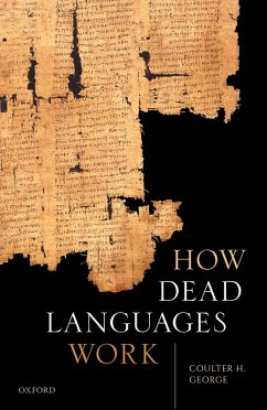 How Dead Languages Work (eBook, PDF) - George, Coulter H.