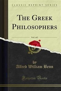 The Greek Philosophers (eBook, PDF) - William Benn, Alfred