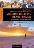 Jobben und Reisen Down under: Working Holidays in Australien (eBook, ePUB)