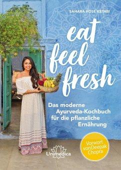 Eat Feel Fresh (eBook, ePUB) - Ketabi, Sahara Rose