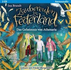 Das Geheimnis von Athenaria / Zaubereulen in Federland Bd.1 (2 Audio-CDs) - Brandt, Ina