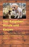 Tier-Ratgeber: Hunde und Katzen (eBook, ePUB)