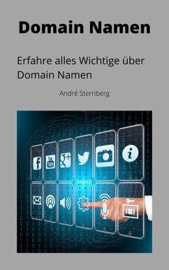 Domain Namen (eBook, ePUB) - Sternberg, Andre