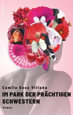 Im Park der prächtigen Schwestern (eBook, ePUB) - Sosa Villada, Camila