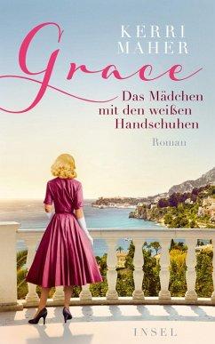 Grace. Das Mädchen mit den weißen Handschuhen (eBook, ePUB) - Maher, Kerri