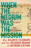 When the Medium Was the Mission (eBook, ePUB)