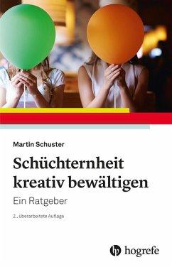 Schüchternheit kreativ bewältigen (eBook, ePUB) - Schuster, Martin