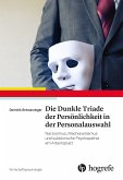 Die Dunkle Triade der Persönlichkeit in der Personalauswahl (eBook, PDF)