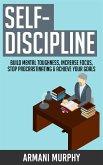 Self-Discipline: Build Mental Toughness, Increase Focus, Stop Procrastinating & Achieve Your Goals (eBook, ePUB)