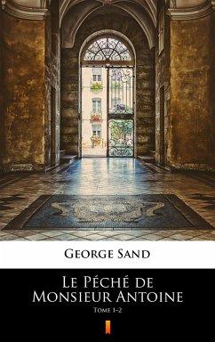 Le Péché de Monsieur Antoine (eBook, ePUB) - Sand, George