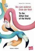Bis zum anderen Ende der Welt. Deutsch-Englisch mit Audio-CD