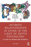 Intimate Relationships in China in the Light of Depth Psychology (eBook, PDF)
