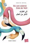Bis zum anderen Ende der Welt. Deutsch-Arabisch mit Audio-CD
