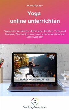 Yoga online unterrichten (eBook, ePUB) - Anna Nguyen, Anna