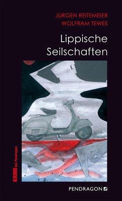 Lippische Seilschaften (eBook, ePUB) - Tewes, Wolfram; Reitemeier, Jürgen