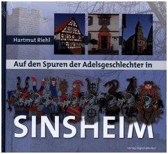 Auf den Spuren der Adelsgeschlechter in Sinsheim - Riehl, Hartmut