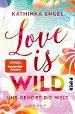 Love is Wild - Uns gehört die Welt / Love is Bd.3
