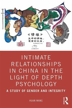 Intimate Relationships in China in the Light of Depth Psychology (eBook, ePUB) - Wang, Huan