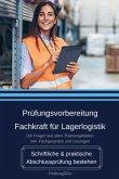 Prüfungsvorbereitung Fachkraft für Lagerlogistik - Schriftliche & praktische Abschlussprüfung bestehen