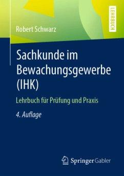 Sachkunde im Bewachungsgewerbe (IHK) - Schwarz, Robert