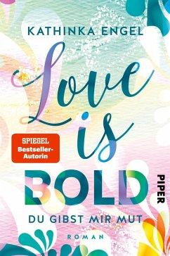Love is Bold - Du gibst mir Mut / Love is Bd.2 - Engel, Kathinka