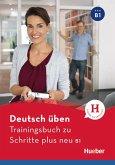 Deutsch üben - Trainingsbuch zu Schritte plus neu B1. Buch