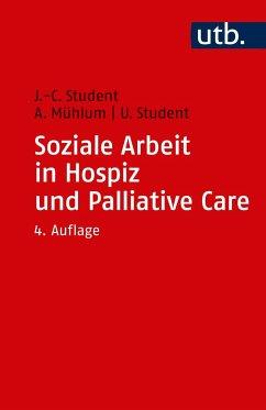 Soziale Arbeit in Hospiz und Palliative Care - Student, Johann Ch.; Mühlum, Albert; Student, Ute