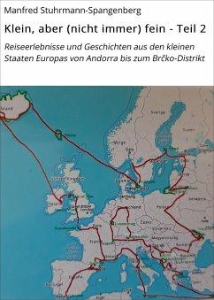Klein, aber (nicht immer) fein - Teil 2 (eBook, ePUB) - Stuhrmann-Spangenberg, Manfred