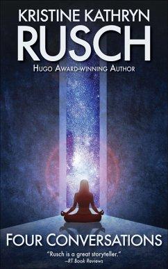 Four Conversations (eBook, ePUB) - Publishing, Wmg; Rusch, Kristine Kathryn