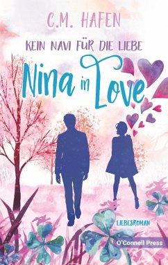 Kein Navi für die Liebe - Nina in Love - Hafen, C. M.