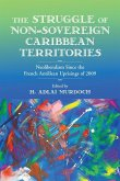 The Struggle of Non-Sovereign Caribbean Territories: Neoliberalism Since the French Antillean Uprisings of 2009