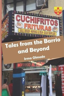 Tales from the Barrio and Beyond - Olmedo, Irma María