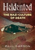 Heldentod: The Nazi Culture of Death