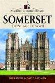 Visitors' Historic Britain: Somerset: Romans to Victorians