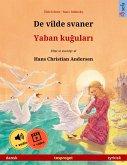 De vilde svaner - Yaban kugulari (dansk - tyrkisk) (eBook, ePUB)