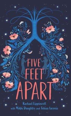 Five Feet Apart - Lippincott, Rachael; Daughtry, Mikki; Iaconis, Tobias