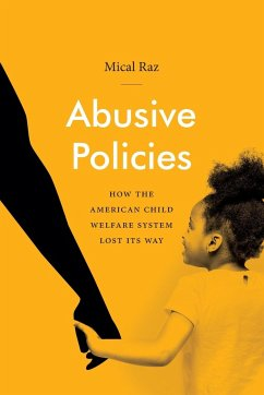 Abusive Policies: How the American Child Welfare System Lost Its Way